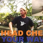 Surf Lessons : How to Head Check Your Waves!