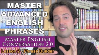Advanced English Phrases 2 – Pronunciation – English Fluency Bits – Master English Conversation 2.0