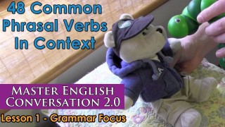 48 Common Phrasal Verbs In Context – Advanced English Grammar – Master English Conversation 2.0