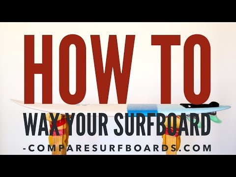 How to Wax a Surfboard no.31 | Compare Surfboards